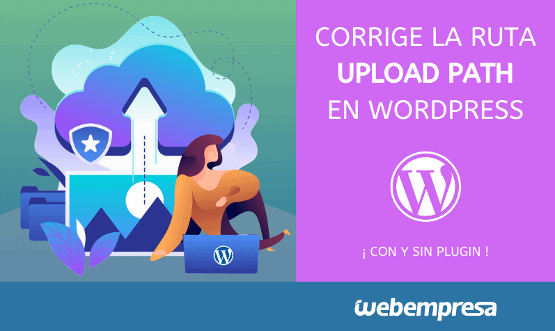 Corrige la ruta upload path en WordPress