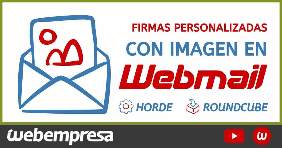 Crear firmas de correo HTML con imagen en Webmail (RoundCube y Horde)